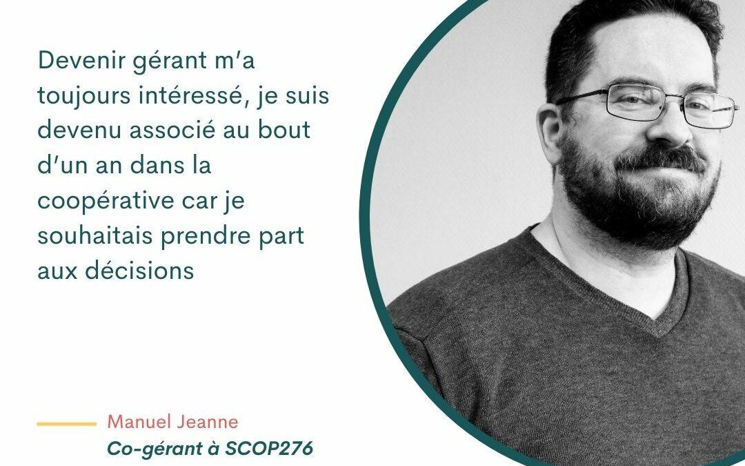 Manuel Jeanne – Co-gérant à SCOP276